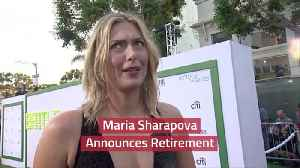 Maria Sharapova Quits Professional Tennis [Video]