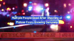 Multiple People Dead After Shooting at Molson Coors Brewing Company [Video]