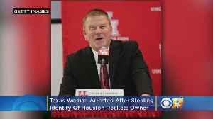 Texas Woman Arrested After Allegedly Stealing Identity Of Houston Rockets Owner Tilman Fertitta [Video]