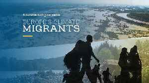 Extreme weather exiles: how climate change is turning Europeans into migrants [Video]