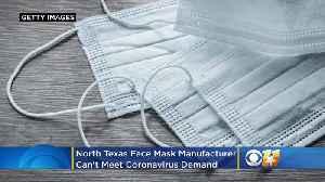 North Texas Face Mask Manufacturer Says Company Can't Meet Coronavirus Demand