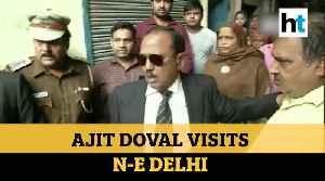 'Inshallah...': NSA Ajit Doval's message after visiting Delhi violence hotspots [Video]