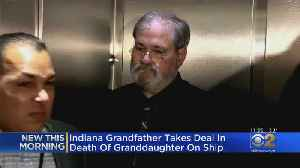 Indiana Grandfather To Plead Guilty In Toddler's Cruise Ship Death [Video]