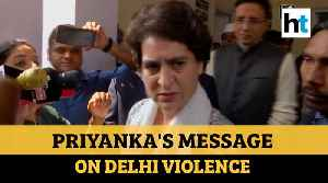 Watch what Congress leader Priyanka Gandhi Vadra said on Delhi violence [Video]
