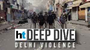 HT Deepdive | 4 days of Delhi violence: Who's to blame for 20 deaths? [Video]