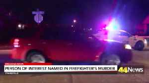 Person of Interest Identified in Murder of Evansville Firefighter [Video]