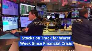 Stocks on Track for Worst Week Since Financial Crisis [Video]