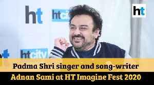 Padma Shri singer and song-writer Adnan Sami at HT Imagine Fest 2020 [Video]