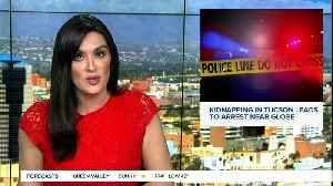 Kidnapping in Tucson leads to arrest near Globe [Video]