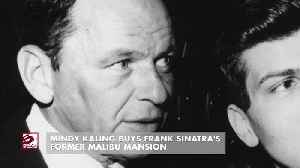 Mindy Kaling buys Frank Sinatra's former Malibu mansion [Video]