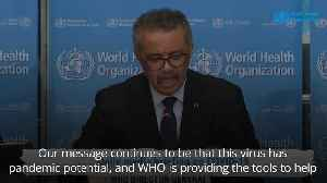 World Health Organisation: Coronavirus has pandemic potential [Video]