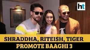 Watch: Shraddha Kapoor, Riteish Deshmukh, Tiger Shroff promote Baaghi 3 [Video]