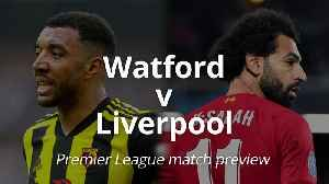 Premier League Match Preview: Watford v Liverpool [Video]