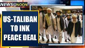 US-Taliban ink peace deal today, Foreign secy rushes to Kabul | Oneindia News [Video]