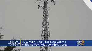FCC May Fine Telecom Giants Millions For Privacy Violations [Video]