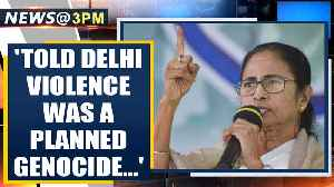 West Bengal CM Mamamta Banerjee claims she was told Delhi violence was a planned genocide | Oneindia [Video]