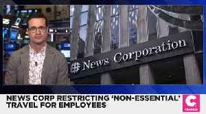 News Corp Restricting 'Non-Essential' Travel for Employees [Video]