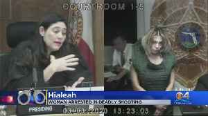 Hialeah Woman Arrested In Deadly Shooting Makes Court Appearance [Video]