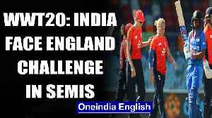Womens T20 World Cup: Preview: India face England in semis  | OneIndia News [Video]