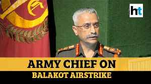 Watch: Army Chief General Naravane speaks on Balakot airstrike, Chinese Army [Video]