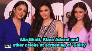 Alia Bhatt, Kiara Advani and other celebs at screening of 'Guilty' [Video]