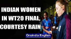 ICC WOMEN'S WT20: RAIN WASHES OUT SEMI-FINAL, TEAM INDIA ENTERS MAIDEN FINAL  | OneIndia News [Video]