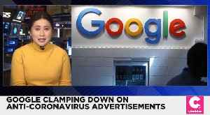Google Clamping Down on Anti-Coronavirus Advertisement [Video]