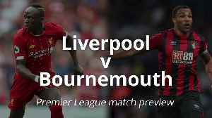 Premier League match preview: Liverpool v Bournemouth [Video]