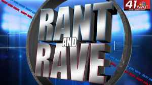 Rant and Rave: March 5th [Video]
