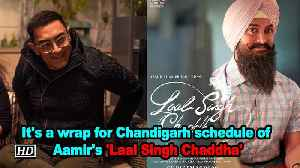 It's a wrap for Chandigarh schedule of Aamir's 'Laal Singh Chaddha' [Video]
