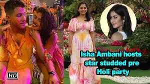 Isha Ambani hosts star studded pre Holi party [Video]