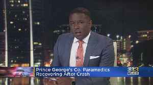 Prince George's County Paramedics Recovering After Crash [Video]