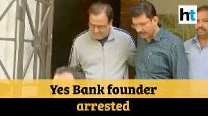 ED arrests Yes Bank founder Rana Kapoor under money laundering charges [Video]