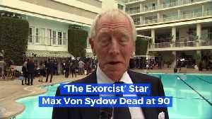 'The Exorcist' Star Max Von Sydow Dead at 90 [Video]