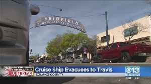 Some Cruise Ship Evacuees To Be Taken To Travis AFB [Video]