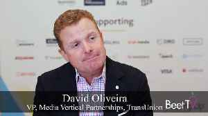 TransUnion's David Oliveira: Addressability Must Be 'Powered By an Accurate Data' [Video]
