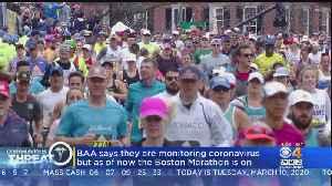 Boston Marathon Still On As BAA Monitors Coronavirus Updates [Video]