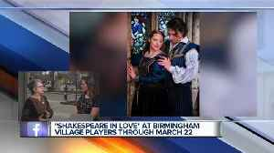 'Shakespeare in Love' at Birmingham Village Players through March 22 [Video]