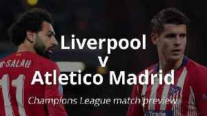 Liverpool v Atletico Madrid: Match Preview [Video]
