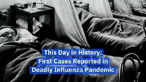 This Day in History: First Cases Reported in Deadly Influenza Pandemic [Video]