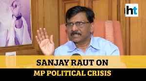 Sanjay Raut On Mp Political Crisis [Video]