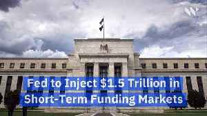 Fed to Inject $1.5 Trillion in Short-Term Funding Markets [Video]