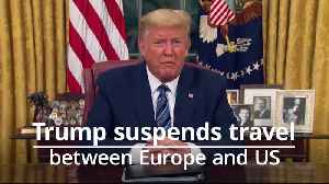 Trump suspends Europe-US travel [Video]