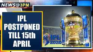 IPL postponed till 15th April, Delhi bans larrge gatherings | Oneindia News [Video]