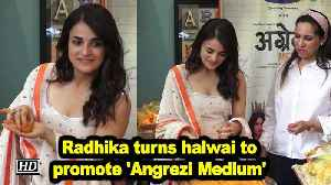 Radhika turns halwai to promote 'Angrezi Medium' [Video]