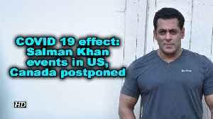 COVID 19 effect: Salman Khan events in US, Canada postponed [Video]