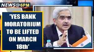 RBI Governor Shaktikanta Das says YES Bank moratorium to be lifted on March 18th | Oneindia News [Video]