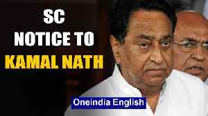 Madhya Pradesh turmoil: SC issues notice to Kamal Nath on BJP's plea, hearing tomorrow | Oneindia [Video]
