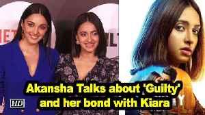 Akansha Ranjan Kapoor Talk about 'Guilty' and her bond with Kiara [Video]