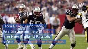 Tom Brady Announces He's Leaving New England [Video]